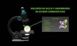 Copy of HALUROS DE ACILO Y ANHIDRIDOS DE ACIDOS CARBOXILICOS