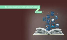 La comunicacion en la familia dominicana