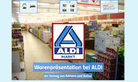 Bewusste Präsentation bei ALDI