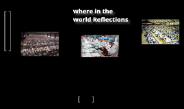 Where in the world reflections