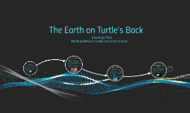 Copy of  The Earth on Turtle's Back