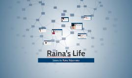 Raina's life