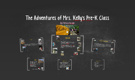 The Adventures of Mrs. Kelly's Pre-K Class