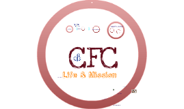 Copy of CFC CLP Talk 11: Life and Mission