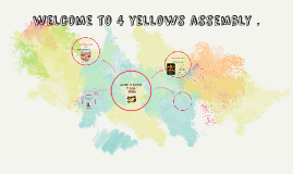 welcome to 4 yellows assembly .