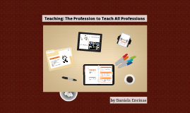 Teaching: The Profession to Teach All Professions