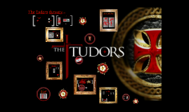 Copy of The Tudors presentation