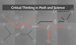 Critical Thinking in Math and Science