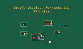 Diseño Display, Herramientas Manuales