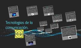 Tecnologias de la comunicacion