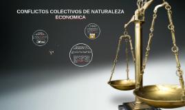 Copy of CONFLICTOS COLECTIVOS DE LA NATURALEZA ECONOMICA