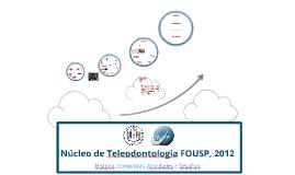 Núcleo de Teleodontologia FOUSP, 2012