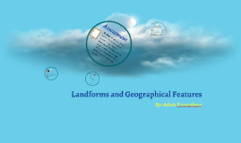 Landforms and Geographical Features