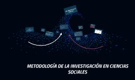 METODOLOGIA DE LA INVETIGACION EN CIENCIAS SOCIALES