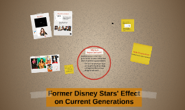 Former Disney Stars' Effect on Current Generations