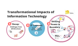 Transformational Impacts of Information Technology (IT)