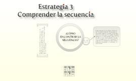 Copy of Copy of Estrategia 3 - Comprender la secuencia (Para la compresión lectora)