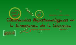 Obstáculos Epistemológicos en la Enseñanza de la Química