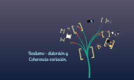 Realismo- distorsión, Coherencia-Variación.
