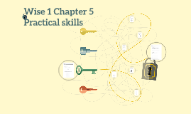Wise 1 Chapter 5 Practical skills