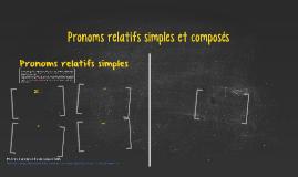 Pronoms relatifs simples et composés