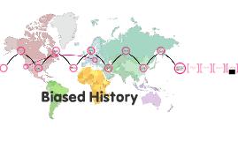 Biased History