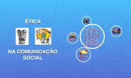 ETICA NA COMUNICAÇÃO SOCIAL