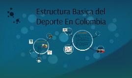 Copy of Estructura Basica del Deporte En Colombia