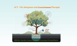 ACT - Die Akzeptanz und Commitment Therapie
