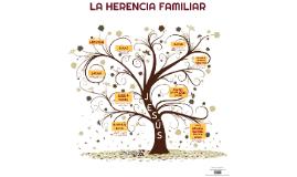 LA HERENCIA FAMILIAR