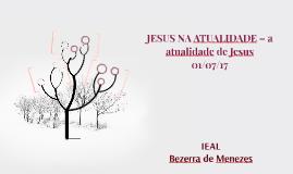 JESUS NA ATUALIDADE – a atualidade de Jesus