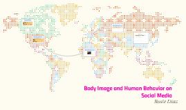 Body Image and Human Behavior on Social Media