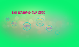 The Warm-o-Cup 3000