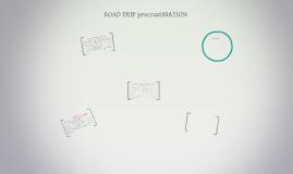 ROAD TRIP procrastiNATION