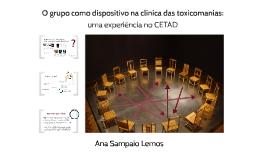 Copy of O grupo como dispositivo na clínica das toxicomanias: uma experiência no CETAD