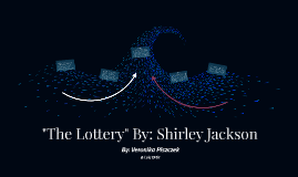 """The Lottery"" By: Shirley Jackson"