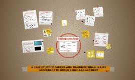 Case Study: TBI 2° MVA