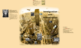 Copy of Immigration and Urbanization