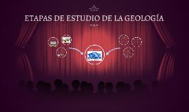 Copy of ETAPAS DE ESTUDIO DE LA GEOLOGÍA