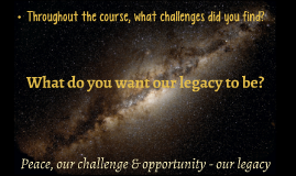 What do you want our legacy to be?