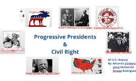 Copy of Progressive Presidents & Civil Rights