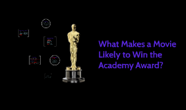 What Makes a Movie Likely to Win an Academy Award?