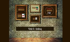 Unit 5- Selling
