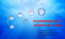 La metacognición y prácticas en el aula