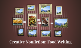Creative Nonfiction: Food Writing