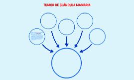 TUMOR DE GLÁNDULA MAMARIA