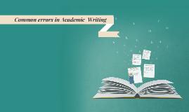 Common errors in Academic  Writing