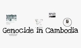 Copy of Genocide in Cambodia