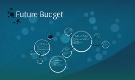 Copy of Future Budget