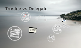 Copy of Trustee vs Delegate